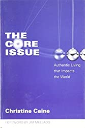 The Core Issue - Authentic Living that Impacts the World
