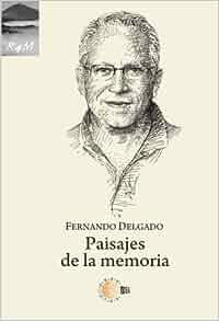 Paisajes de la Memoria (Spanish Edition): Fernando Delgado