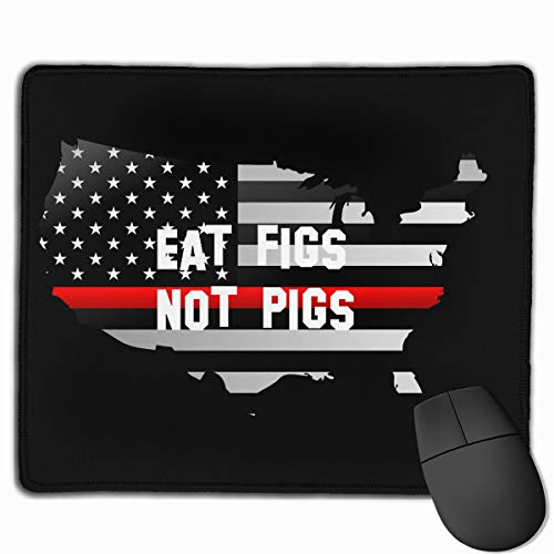 EAT FIGS NOT Pigs Thin Red Line Flag Mouse Pads Non-Slip Gaming Mouse Pad Mousepad for Working,Gaming and Other Entertainment