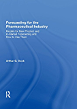 Forecasting for the Pharmaceutical Industry: Models for New Product and In-Market Forecasting and How to Use Them (English Edition)