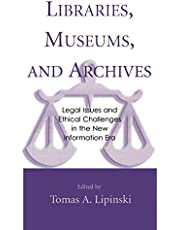 Libraries, Museums, and Archives: Legal Issues and Ethical Challenges in the New Information Era