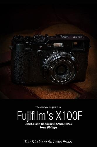 The Complete Guide to Fujifilm's X-100F