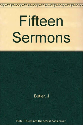 Fifteen Sermons Preached at the Rolls Chapel: And A Dissertation upon the Nature of Virtue