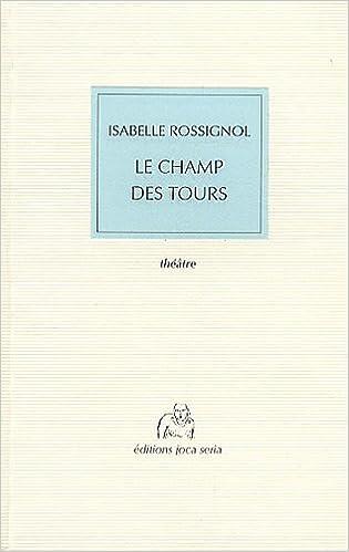 Télécharger en ligne Le Champ des Tours pdf epub