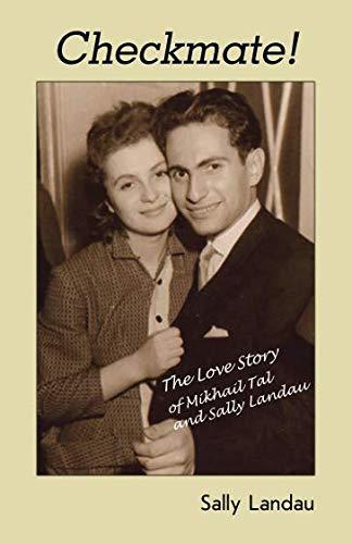 Checkmate! The Love Story Of Mikhail Tal And Sally Landau - Sally Landau
