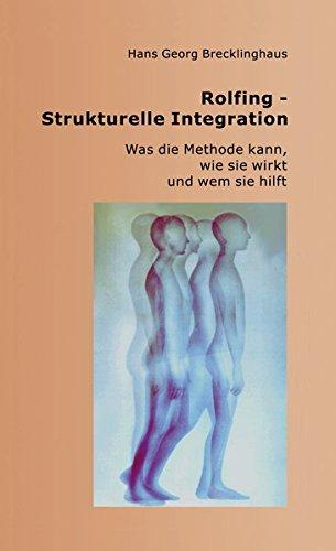 Rolfing - Strukturelle Integration: Was die Methode kann, wie sie wirkt und wem sie hilft