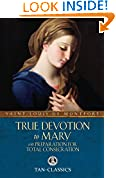 #4: True Devotion to Mary: with Preparation for Total Consecration (Tan Classics)
