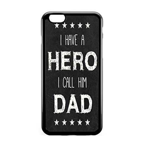 I Have A Hero I Call Him Dad Father's Day Gift For Daddy Birthday Christmas Gift-Bumper Tpu iPhone 6 Case