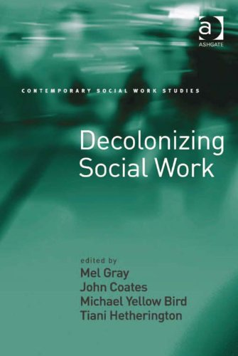 Download Decolonizing Social Work (Contemporary Social Work Studies) Pdf