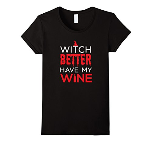 Wine Bottle Halloween Costume - Womens Funny Witch Better Have My Wine - Halloween T-Shirt Large Black