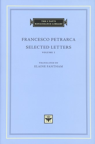 Selected Letters, Volume 1 (The I Tatti Renaissance Library)