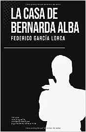 La casa de Bernarda Alba: Federico García Lorca Con