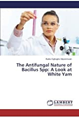 The Antifungal Nature of Bacillus Spp: A Look at White Yam
