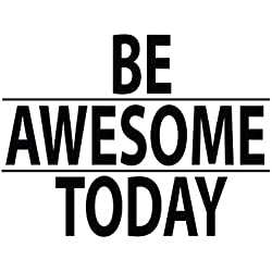 "Stickerbrand Inspirational Quote Vinyl Wall Art Be Awesome Today Wall Decal Sticker - Black, 21"" x 28"". Easy to Apply & Removable."