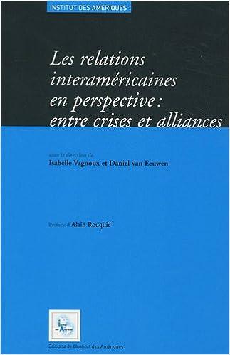 En ligne Les relations interaméricaines en perspectives : entre crises et alliances epub, pdf
