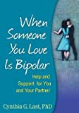 img - for [(When Someone You Love is Bipolar)] [Author: Cynthia G. Last] published on (June, 2009) book / textbook / text book