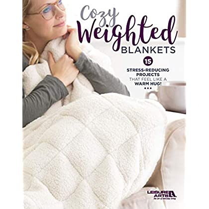 Image of Cozy Weighted Blankets: 15 Stress Reducing Projects That Feel Like a Warm Hug! Leisure Arts B07RSV9WW3 Weighted Blankets
