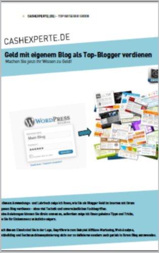 Geld mit eigenem Blog als Top-Blogger verdienen (German Edition) Pdf