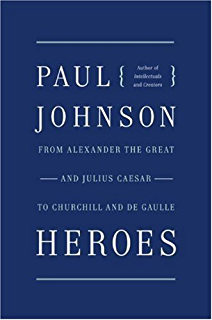 Intellectuals from marx and tolstoy to sartre and chomsky kindle heroes from alexander the great and julius caesar to churchill and de gaulle ps fandeluxe Choice Image
