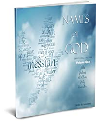 Names of God Bible Study - Volume One (Names of God Devotional Series Book 1)