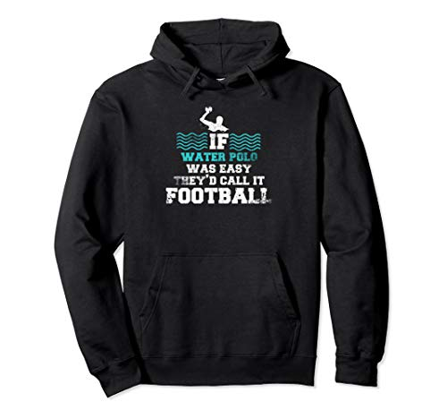 If Water Polo Was Easy Football Pool Sport Hoodie