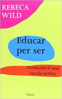 Educar Per Ser. Vivències D'una Escola Activa Descargar Epub Ahora