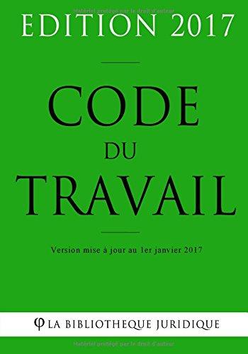Download Code du travail - Edition 2017: Version mise à jour au 1er janvier 2017 (French Edition) PDF