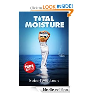 Total Moisture (The To|||Series) Robert MacLean
