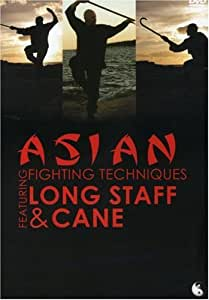 Asian Fighting Techniques featuring Long Staff and Cane