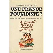 Une France poujadiste? : de Poujade à Le Pen et à quelques autres--