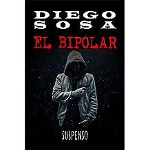 El Bipolar: Un caso para el coronel Pérez (Casos del Coronel Pérez nº 1) (Spanish Edition)