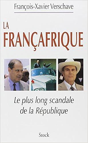 Livres gratuits en ligne Françafrique : Le plus long scandale de la République pdf, epub