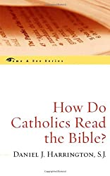 How Do Catholics Read the Bible? (The Come & See Series)
