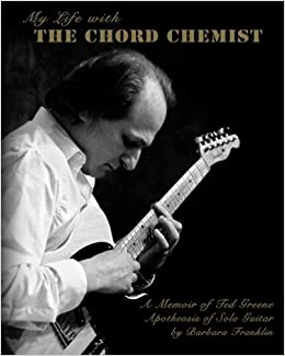 40443a5d486683 My Life with The Chord Chemist  A Memoir of Ted Greene