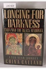 Longing for Darkness: Tara and the Black Madonna by China Galland (1990-09-15) Hardcover