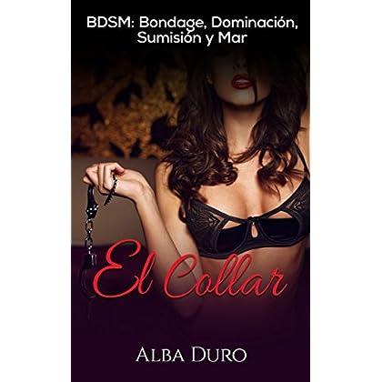 El Collar: BDSM: Bondage, Dominación, Sumisión y Mar (Novela Erótica en Español) (Spanish Edition)