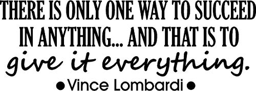 There is only one way to succeed in anything and that is to give it everything. Wall Vinyl Decal Vince Lombardi inspirational Quote Art Saying Stencil by Ideogram Designs