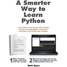 A Smarter Way to Learn Python: Learn it faster. Remember it longer.
