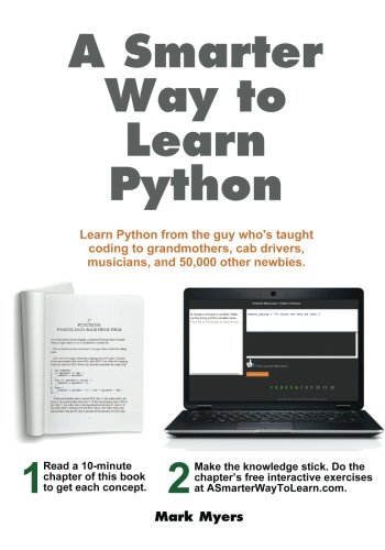 A Smarter Way to Learn Python: Learn it faster. Remember it longer. (Best Way To Learn Python)