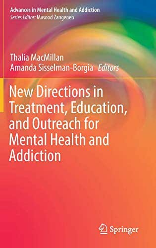 New Directions in Treatment, Education, and Outreach for Mental Health and Addiction (Advances in Mental Health and Addiction)