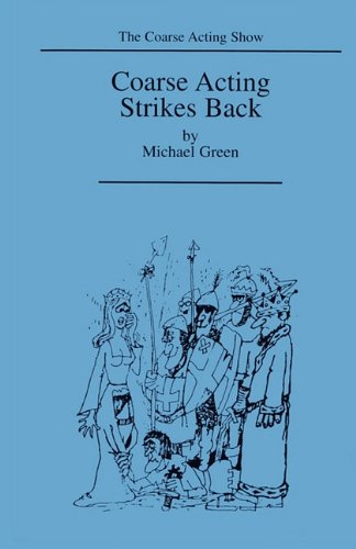 Coarse Acting Strikes Back (Coarse Acting - Michael Coarse