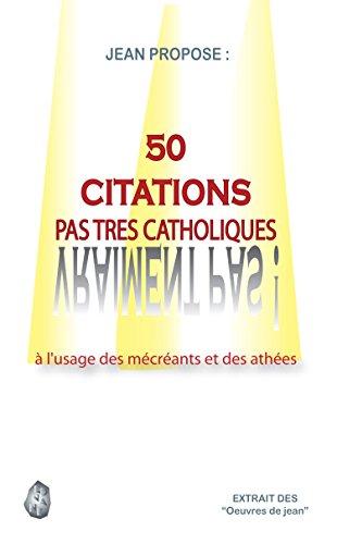 Amazon Com 50 Citations Pas Tres Catholiques à L Usage Des