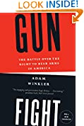 #7: Gunfight: The Battle Over the Right to Bear Arms in America