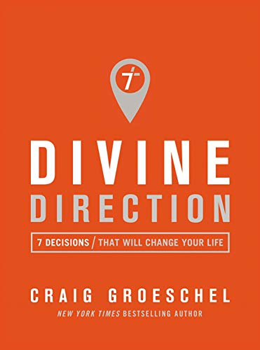 Divine Direction: 7 Decisions That Will Change Your Life (Serve The Lord With All Your Heart)