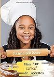 Mon 1er carnet de recette: carnet de recettes à remplir pour enfant - 100 pages - 17,78 cm x 25,4 cm - livre de cuisine enfant pour noter ses recettes préférés - cadeau enfant