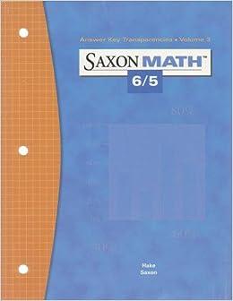 Saxon Math 6/5 Answer Key Transparencies Volume 3: Saxon ...
