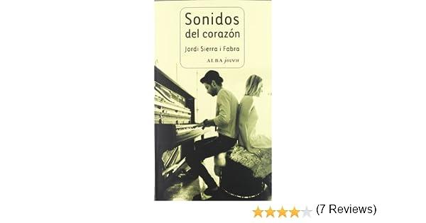 Sonidos del corazón (Joven): Amazon.es: Sierra i Fabra, Jordi: Libros