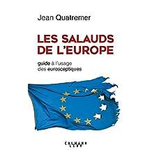 Les Salauds de l'Europe : Guide à l'usage des eurosceptiques (Documents, Actualités, Société) (French Edition)