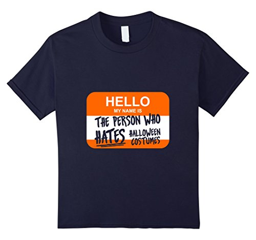 Kids Hello My Name is Person who Hates Halloween Costumes Shirt 12 Navy