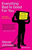 Everything Bad is Good for You: How Today's Popular Culture is Actually Making Us Smarter, Steven Johnson, 1594481946